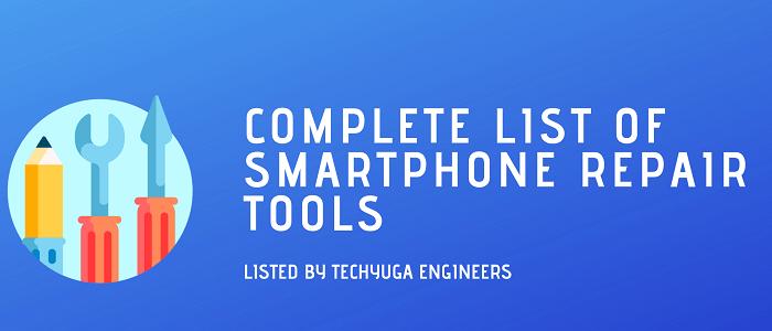 راهنمای آموزش تعمیرات موبایل - معرفی 35 ابزار تعمیرات موبایل